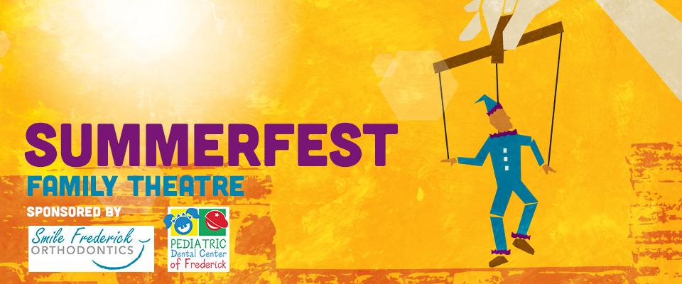 Summerfest Family Theatre sponsored by the Pediatric Dental Center of Frederick & Smile Frederick Orthodontics